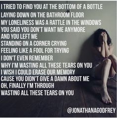"""Havent forgotten why I'm crying yet ......""""Wasting All These Tears""""- Cassadee Pope"""