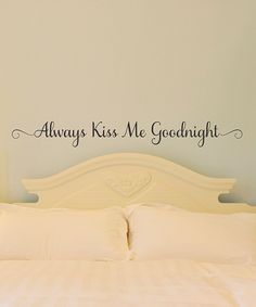 Belvedere Black 'Always Kiss Me Goodnight' Wall Quote