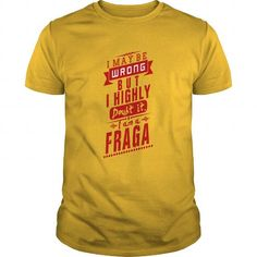 FRAGA #name #tshirts #FRAGA #gift #ideas #Popular #Everything #Videos #Shop #Animals #pets #Architecture #Art #Cars #motorcycles #Celebrities #DIY #crafts #Design #Education #Entertainment #Food #drink #Gardening #Geek #Hair #beauty #Health #fitness #History #Holidays #events #Home decor #Humor #Illustrations #posters #Kids #parenting #Men #Outdoors #Photography #Products #Quotes #Science #nature #Sports #Tattoos #Technology #Travel #Weddings #Women