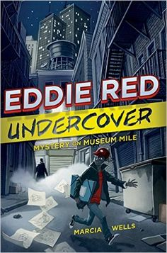Eddie Red Undercover: Mystery on Museum Mile: Marcia Wells, Marcos Calo: 9780544238336: Amazon.com: Books