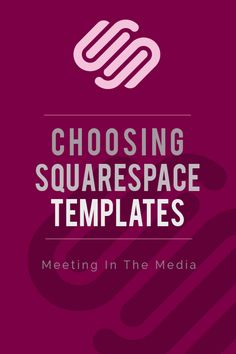 Choosing Squarespace Templates   Meeting In The Media - Want to know which Squarespace template is perfect for your blog or website? Meeting In The Media breaks it down for bloggers and website designers interested in using Squarespace for their design and blogging needs. Click through to read more.