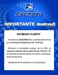 IMPORTANTE: #Deadmau5Vzla es una fiesta electrónica que comenzará después de las 10:30 pm. Motivado a actividades de la USB el ingreso al evento será después de las 7:00 pm
