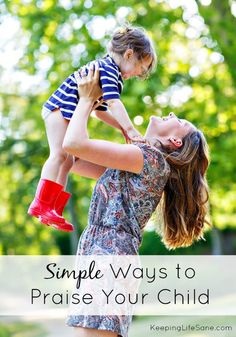 Simple Ways to Praise Your Child - Keeping Life Sane