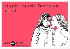 I say this all the time! Except to my gay friend..I did that once and he got highly offended...