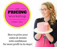 LIVE Workshop: How to price your cakes and sweets with confidence for more profit in 60 days!