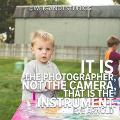 It is the photographer, not the camera, that is the instrument. - Eve Arnold