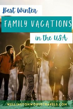 Best USA Winter Family Vacations – Wellington World Travels