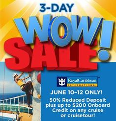 Royal Caribbean is having a 3 day WOW sale.