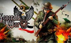 Generals of War.  Prepara a tú ejército bien: cuida de su formación y el equipo y sigue el colapso de la época en que se trata de alcanzar la victoria.