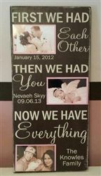 """Here's another take for the very popular """"First We Had Each Other"""" sign in our shop. This one comes complete with acrylic photo frames and would make an excellent Christmas gift or baby shower present. We can easily customize it for larger families as well."""