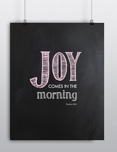Joy comes in the morning Psalms 30 Bible Verse by withintheframe, $5.00 Inspirational quote. Sympathy, encouragement.