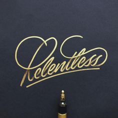 Relentless | Gold Lettering By Artist @ginozko #typography #gold #lettering…