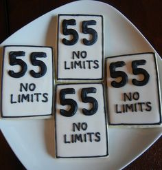 Speed Limit 55 Birthday | ... idea that Nichole requested for her mom's 55th birthday. No Limits