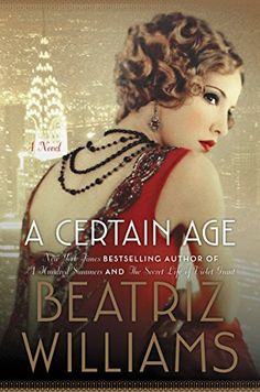 A Certain Age by Beatriz Williams makes our list of 12 books worth a read for Downton Abbey fans!