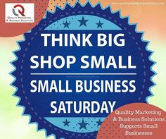 Quality Marketing & Business Solutions Supports Small Businesses! Shop small Businesses on Small Business Saturday. #smallbusiness #smallbusinesssaturday