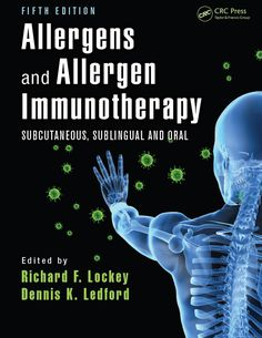 Allergens and Allergen Immunotherapy: Subcutaneous, Sublingual, and Oral, Fifth Edition This fifth edition of the bestselling Allergens and Allergen Allergy Medicine, Allergy Asthma, Life Science, Science Books, Used Books, The Cure, Medical, Peanut Allergy, Pdf