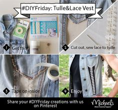 DIYFriday Tulle/Lace Vest Materials needed: Denim vest, Scissors, Fabric Tape, Martha Stewart lace, Tulle, Needle and Thread.