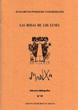 Las rosas de los lunes / Elisabeth Porrero - [Ciudad Real] : Grupo Literario Guadiana, [2014]
