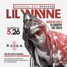 Lil Wayne will kick off Memorial Day Weekend by hosting a party at Dream Nightclub in Miami, Florida on May 26th. Music on the evening will be played by DJ