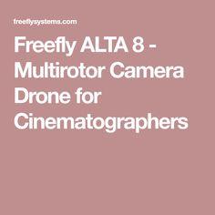 Freefly ALTA 8 - Multirotor Camera Drone for Cinematographers