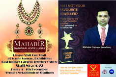 Book the date from 4th Dec. - 7th Dec. 2015, Visit Stall No. A 22 of Mahabir Danwar Jeweller @ Sonar Sansar, Exhibition at Netaji Indore Statiom Make yourself busy in voting Mahabir Danwar Jewellers to make us your favourite Jeweller