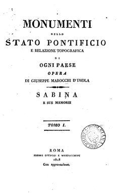 """""""Monumenti dello Stato Pontificio e Relazione Topografica di ogni Paese.. """" Sabina Tomo 1 - di Giuseppe Marocco - Roma, 1828"""