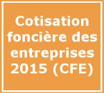 Le montant de la CFE 2015 est désormais connu | Fédération autoentrepreneur