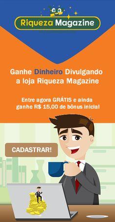 Ganhe Dinheiro divulgando a Riqueza Magazine - Cadastre-se Grátis e ainda receba R$ 15,00 de Bônus na hora!