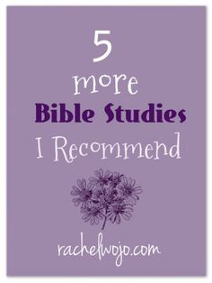 5 More Bible Studies I Recommend: If you're looking for a great Bible study, here are some to choose from!