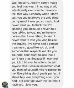 It's like I wrote this myself Amber have you or Alexander Knox talk to anyone of the ToTh boys because they will not talk to me and I have been trying to figure out how to reach them ! Apology Letter To Boyfriend, Love Letters To Your Boyfriend, Boyfriend Quotes, Relationship Paragraphs, Cute Relationship Texts, Cute Texts, Sweet Texts, Apology Text, Frases
