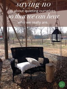 Saying no is about quieting ourselves so that we can hear who we really are.