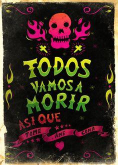Todos Vamos a Morir on Behance Diego Rivera, Day Of The Dead Artwork, Pop Art, Mexican Art Tattoos, Aztec Art, Mexican Designs, Chicano Art, Skull Art, Zine