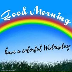 Looking for Lovely Good Morning Wednesday Wishes? Start your day by sending these best Images, Pics & Quotes to your loved ones and wish them Happy Wednesday! Good Morning Monday Messages, Good Morning Tuesday Wishes, Rainy Good Morning, Good Morning Saturday Images, Good Morning Romantic, Monday Wishes, Good Morning Happy Monday, Morning Quotes For Friends, Morning Images