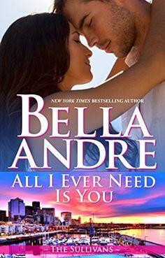 All I Ever Need Is You (The Sullivans Book 14) by Bella Andre, http://smile.amazon.com/dp/B00VN1J60A/ref=cm_sw_r_pi_dp_nednvb1EFCAVH