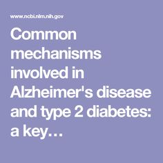 Common mechanisms involved in Alzheimer's disease and type 2 diabetes: a key…