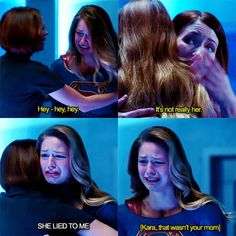 "Alex: ""Hey-hey, hey. It's not really her."" Kara: ""SHE LIED TO ME."" Alex: ""Kara, that's wasn't your mom."""