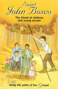 Saint John Bosco : The friend of children and young people by Carole Monmarche