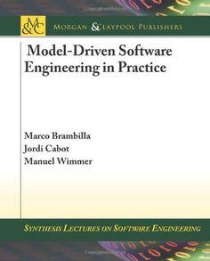 Model-driven software engineering in practice / Marco Brambilla, Jordi Cabot, Manuel Wimmer. 2012.