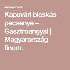 Kapuvári bicskás pecsenye – Gasztroangyal   Magyarország finom.