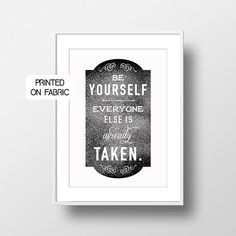 Everyone else is already taken- Motivational & inspirational quote for the office. Hand printed on fabric by My Home and Yours. World wide shipping. Office Motivational Quotes, Office Quotes, Inspirational Quotes, Boost Creativity, Work Motivation, Handprint Art, Printing On Fabric, How To Plan, Sayings
