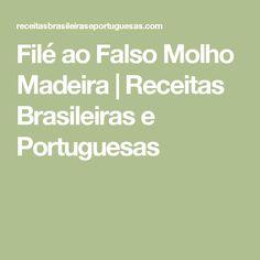 Filé ao Falso Molho Madeira   Receitas Brasileiras e Portuguesas