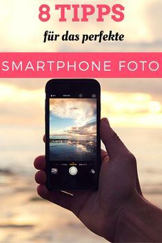 Smartphone photography: 8 tips for better photos on vacation- Smartphone-Fotografie: 8 Tipps für bessere Fotos im Urlaub The ultimate motive is right in front of you and your camera? Then maybe these tips help here!
