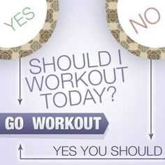 Go work out