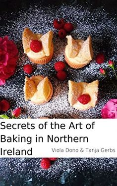 [PDF Free] Secrets of the Art of Baking in Northern Ireland Author Viola Dono and Tanja Gerbs, Got Books, Books To Read, John Humphrys, Sarah Cunningham, Theodore Dreiser, Steve Williams, Gary Indiana, What To Read, Free Reading