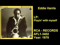 EDDIE HARRIS - ELECTRIC GRAND PIANO - SAXOPHONE - ELECTRIC SAXOPHONE - TRUMPET SONGS: 1. PLAYIN' WITH MYSELF 2. FREEDOM JAZZ DANCE 3. VEXTIOUS PROGRESSIONS 4...