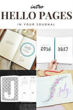 """A collection of monthly and yearly """"Hello"""" pages. These typically are divided pages that end one section of your journal and begin another."""