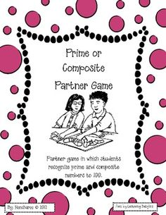 This partner game is a fun way to introduce or reinforce prime and composite numbers.  This game also reinforces the 4th grade Common Core standard...