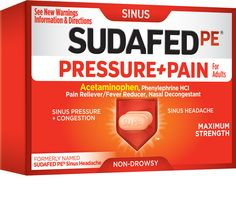 SUDAFED PE® Pressure + Pain provides non-drowsy, temporary relief from nasal congestion, headache, aches and pains.