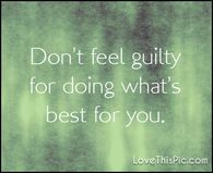 Don't feel guilty