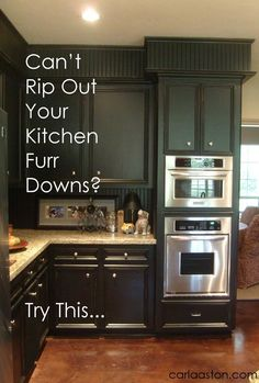 Can't Rip Out Your Kitchen's Furr Downs? Do This:  Furr downs or soffits can't come down???? Try this……             (adsbygoogle = window.adsbygoogle || []).push({});      Source  by  carlaaston  http://centophobe.com/cant-rip-out-your-kitchens-furr-downs-do-this-2/